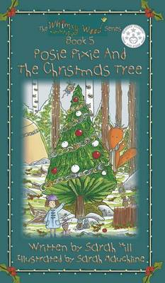 Posie Pixie and the Christmas Tree - Book 5 in the Whimsy Wood Series (Hardback)
