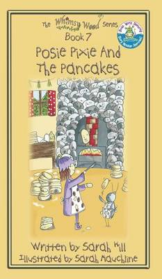 Posie Pixie and the Pancakes - Book 7 in the Whimsy Wood Series - Hardback (Hardback)