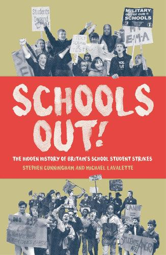 Schools Out!: The Hidden History of Britain's School Student Strikes (Paperback)