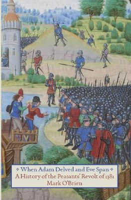 When Adam Delved And Eve Span: A History of the Peasants' Revolt (Paperback)