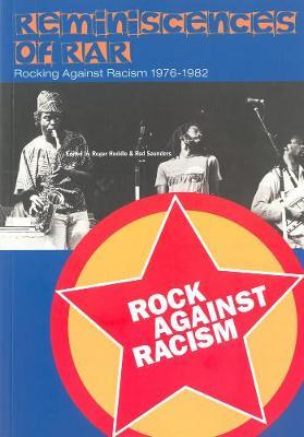 Reminiscences Of Rar: Rocking Against Racism 1976-1979 (Paperback)