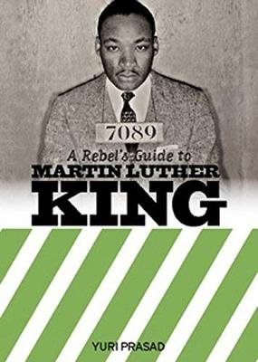 A Rebel's Guide To Martin Luther King (Paperback)