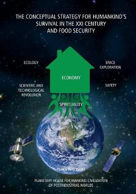 The Conceptual Strategy for Humankind's Survival in the XXI Century and Food Security (Paperback)