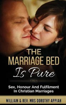 The Marriage Bed is Pure: Sex, Honour and Fulfilment in Christian Marriage (Paperback)