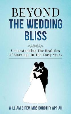 Beyond the Wedding Bliss: Understanding the Realities of Marriage in the Early Years (Paperback)
