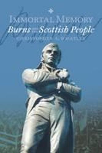 Immortal Memory: Burns and the Scottish People (Paperback)