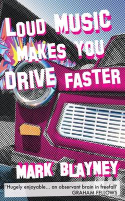 Loud Music Makes You Drive Faster (Paperback)