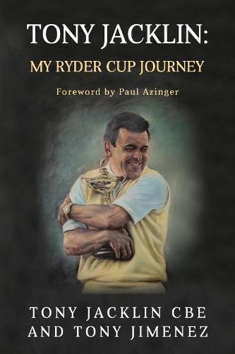 Tony Jacklin: My Ryder Cup Journey (Paperback)