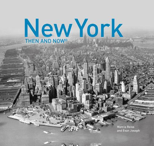 New York Then and Now - Then and Now (Hardback)