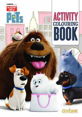 The Secret Life of Pets Activity Colouring Book (Paperback)