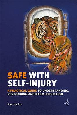 Safe with Self-Injury (Paperback)