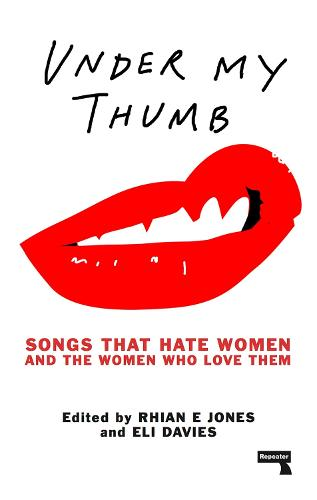 Under My Thumb: Songs that hate women and the women who love them (Paperback)