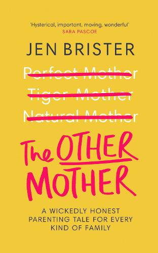 The Other Mother: A wickedly honest parenting tale for every kind of family (Hardback)