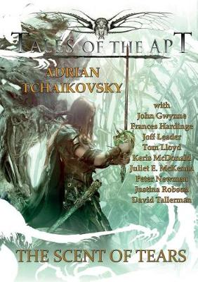 The Scent of Tears - Tales of the Apt 4 (Paperback)