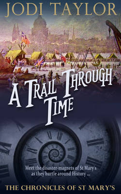 A Trail Through Time: The Chronicles of St. Mary's series - The Chronicles of St. Mary's series 4 (Hardback)