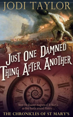 Just One Damned Thing After Another: The Chronicles of St. Mary's series (Hardback)