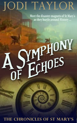 A Symphony of Echoes: The Chronicles of St. Mary's series - The Chronicles of St. Mary's series 2 (Hardback)