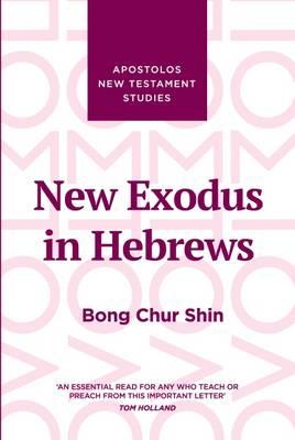 New Exodus in Hebrews (Hardback)