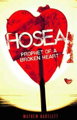 Hosea: Prophet of a Broken Heart - Faithbuilders Bible Studies (Paperback)