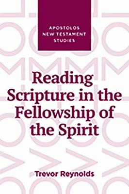 Reading Scripture in the Fellowship of the Spirit (Hardback)