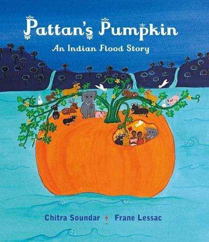 Pattan's Pumpkin: An Indian Flood Story (Hardback)
