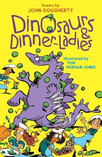 Dinosaurs and Dinner-Ladies: Poems (Paperback)