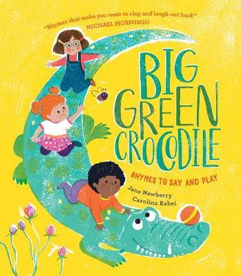Big Green Crocodile: Rhymes to Say and Play (Hardback)