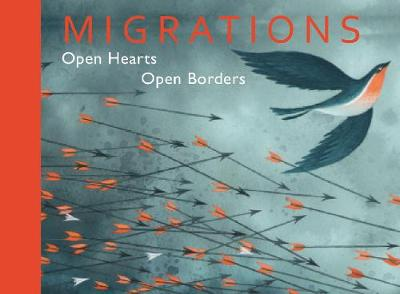 Migrations: Open Hearts, Open Borders (Hardback)