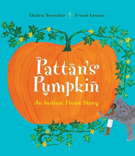 Pattan's Pumpkin: An Indian Flood Story (Paperback)