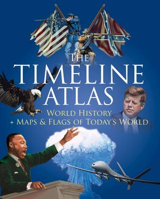 The Timeline Atlas: World History and Maps and Flags of Today's World (Hardback)