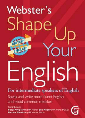 Webster's Shape Up Your English: For Intermediate Speakers of English, Speak and Write More Fluent English and Avoid Common Mistakes 2017 (Paperback)