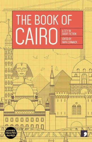 The Book of Cairo: A City in Short Fiction - Reading the City (Paperback)