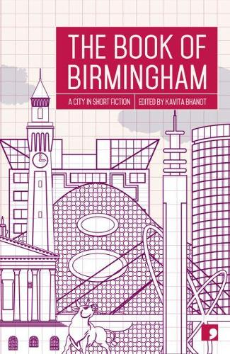 The Book of Birmingham: A City in Short Fiction - Reading the City (Paperback)