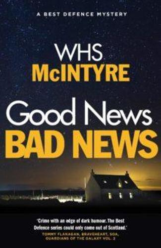 Good News, Bad News - A Best Defence Mystery 3 (Paperback)