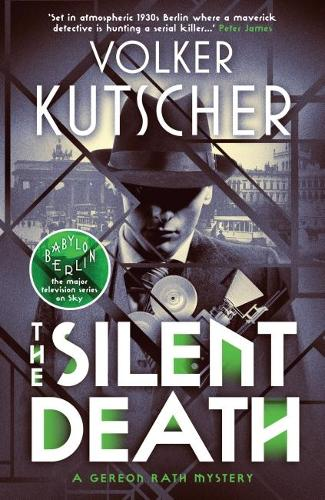 The Silent Death - A Gereon Rath Mystery (Paperback)