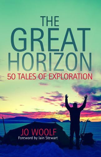 The Great Horizon: 50 Tales of Exploration (Hardback)