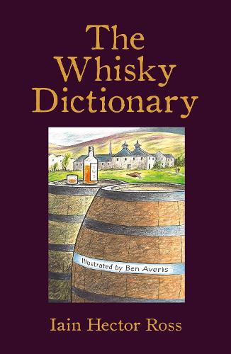 The Whisky Dictionary (Hardback)