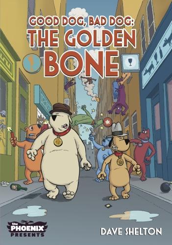 Good Dog Bad Dog: The Golden Bone - The Phoenix Presents (Paperback)