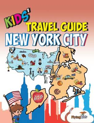 Kids' Travel Guide - New York City: The Fun Way to Discover New York City-Especially for Kids - Kids' Travel Guide Series Includes Cities Guides and Country Guides 16 (Paperback)