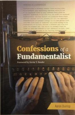 Confessions of a Fundamentalist (Paperback)