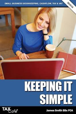 Keeping It Simple: Small Business Bookkeeping, Cash Flow, Tax & Vat (Paperback)
