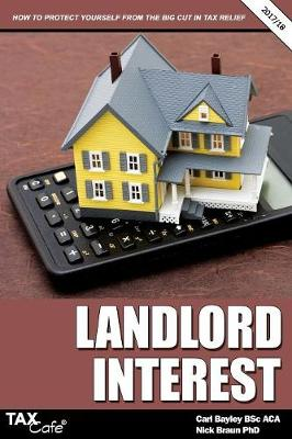 Landlord Interest 2017/18: How to Protect Yourself from the Big Cut in Tax Relief (Paperback)