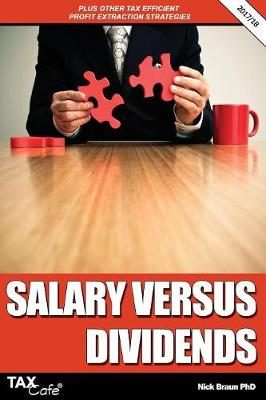 Salary Versus Dividends & Other Tax Efficient Profit Extraction Strategies 2017/18 (Paperback)