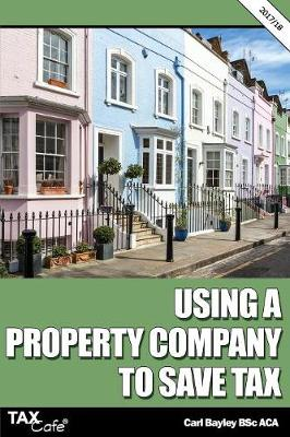 Using a Property Company to Save Tax 2017/18 (Paperback)