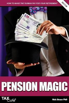 Pension Magic 2017/18: How to Make the Taxman Pay for Your Retirement (Paperback)