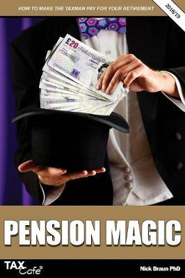 Pension Magic 2018/19: How to Make the Taxman Pay for Your Retirement (Paperback)