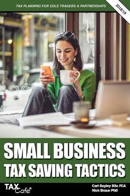 Small Business Tax Saving Tactics 2018/19: Tax Planning for Sole Traders & Partnerships (Paperback)