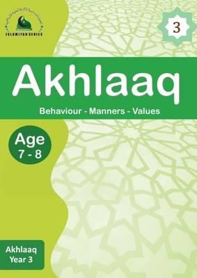 Akhlaaq - Islamiyah Series 3 (Paperback)