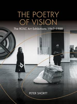 The Poetry of Vision: The Rosc Art Exhibitions 1967-1988 (Paperback)