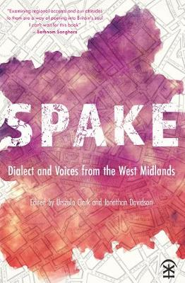 Spake: Dialect and Voices from the West Midlands (Paperback)